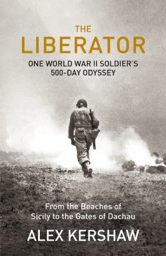 9780091943943: The Liberator: One World War II Soldier's 500-day Odyssey from the Beaches of Sicily to the Gates of Dachau