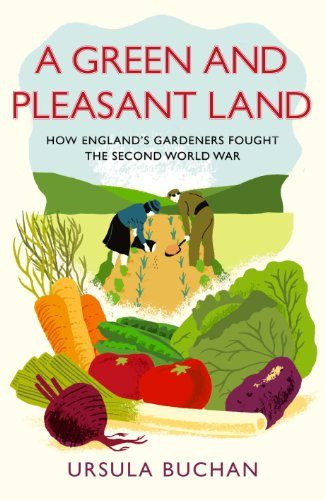 9780091944155: A Green and Pleasant Land: How England's Gardeners Fought the Second World War