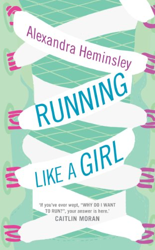9780091944360: Running Like a Girl