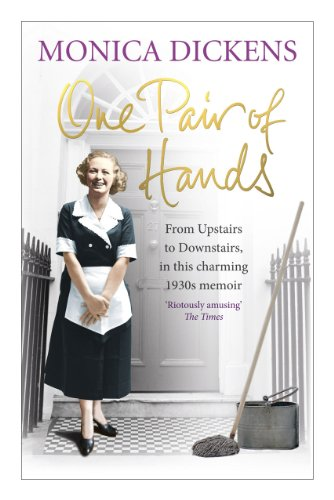 One Pair of Hands: Upstairs and Downstairs, Seen Through the Eyes of an Ex-Debutante Turned Cook (9780091944681) by Monica Dickens