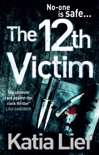 9780091944780: The 12th Victim. by Katia Lief (Karin Schaeffer)