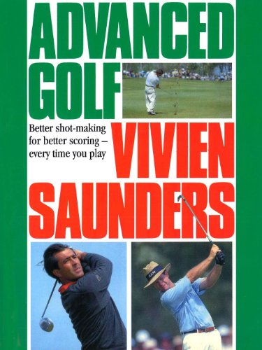9780091945077: Advanced Golf: Better Shot-Making for Better Scoring - Every Time You Play