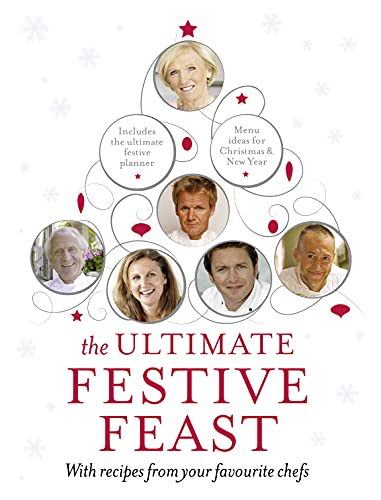 9780091945107: The Ultimate Festive Feast: With recipes from your favourite chefs