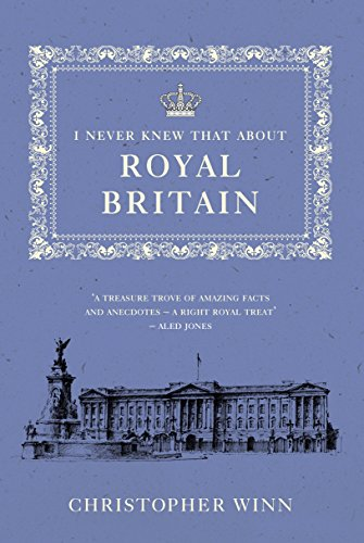 9780091945152: I Never Knew That About Royal Britain