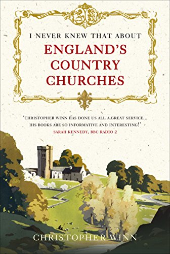 9780091945251: I Never Knew That About England's Country Churches