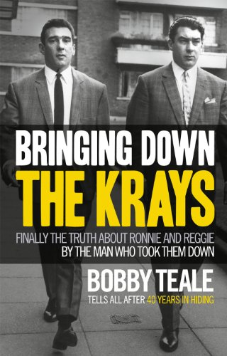 9780091946623: Bringing Down the Krays: Finally the Truth about Ronnie and Reggie by the Man Who Took Them Down