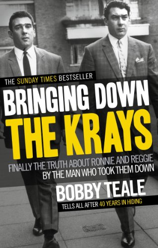 9780091946630: Bringing Down The Krays: Finally the truth about Ronnie and Reggie by the man who took them down