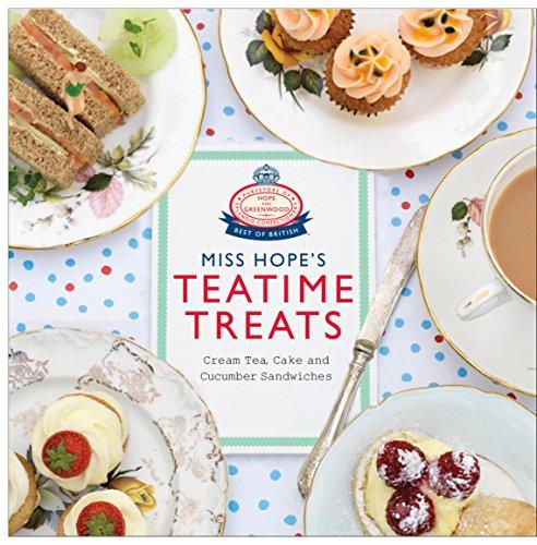 9780091946654: Miss Hope's Teatime Treats: Cream Tea, Cake and Cucumber Sandwiches