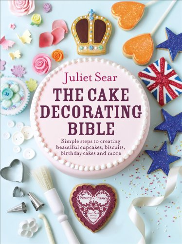 9780091946685: The Cake Decorating Bible: Simple Steps to Creating Beautiful Cupcakes, Biscuits, Birthday Cakes and More