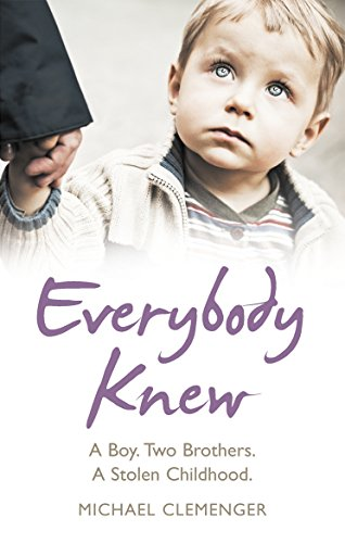 9780091946692: Everybody Knew: A Boy. Two Brothers. A Stolen Childhood.