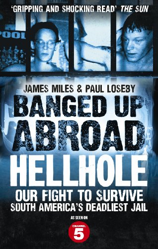 9780091946791: Banged Up Abroad: Hellhole. James Miles and Paul Loseby