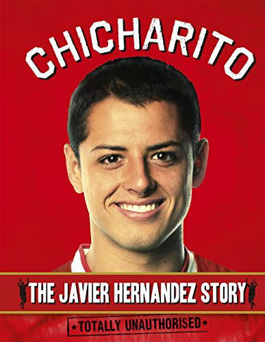 9780091946821: Chicharito: The Javier Hernandez story