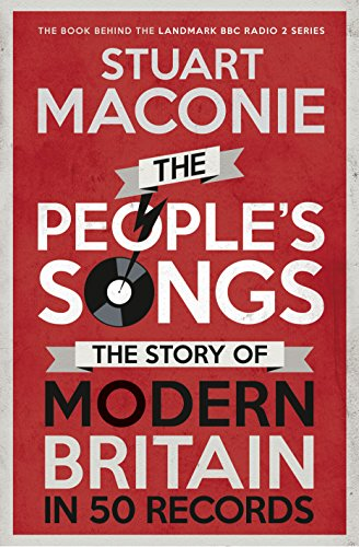 9780091946845: The People's Songs: The Story of Modern Britain in 50 Records
