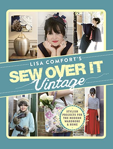 9780091947118: Sew Over It Vintage: Stylish Projects for the Modern Wardrobe & Home