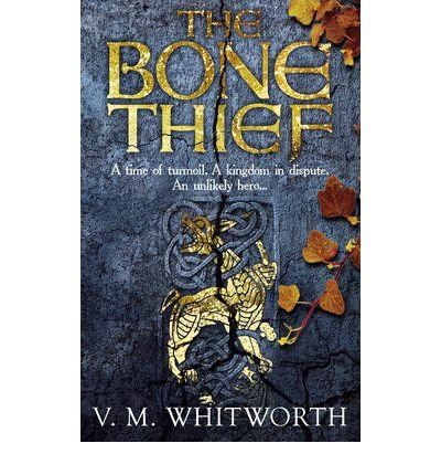 9780091947224: [The Bone Thief] [by: V. M. Whitworth]