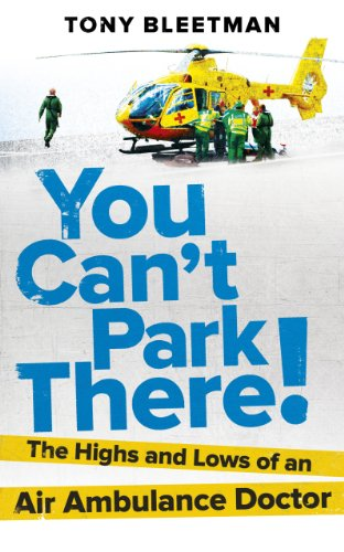 9780091947262: You Can't Park There!: The Highs and Lows of an Air Ambulance Doctor