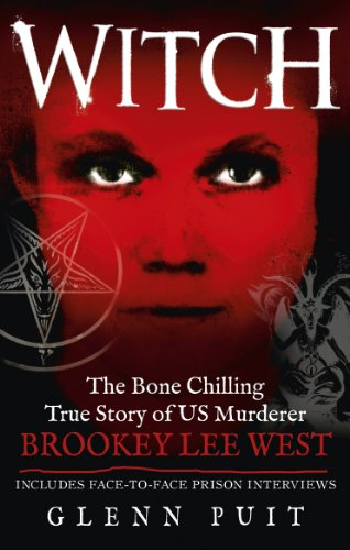 9780091947286: Witch: The Bone Chilling True Story of US Murderer Brookey Lee West