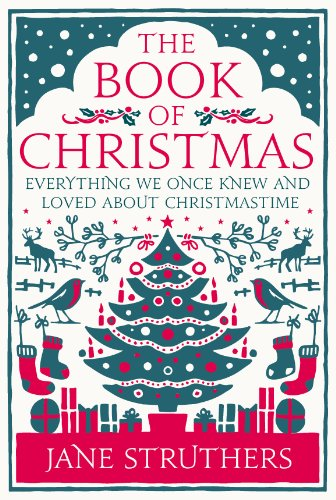 9780091947293: The Book of Christmas: Everything We Once Knew and Loved About Christmastime