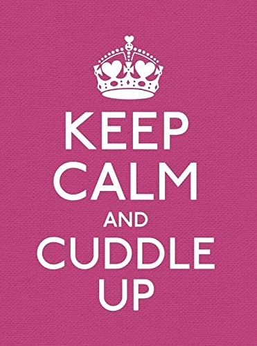 9780091947347: Keep Calm and Cuddle Up (Keep Calm and Carry On)