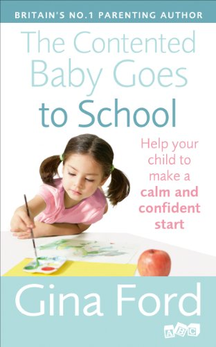 9780091947385: The Contented Baby Goes to School: Help your child to make a calm and confident start