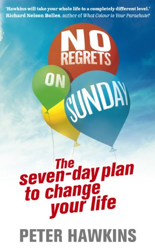 9780091947408: No Regrets on Sunday: The Seven-Day Plan to Change Your Life