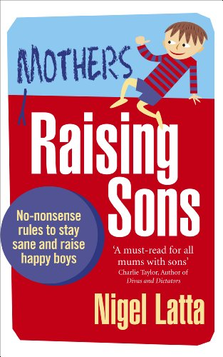 9780091947439: Mothers Raising Sons: No-nonsense Rules to Stay Sane and Raise Happy Boys