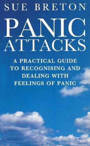 9780091947897: Panic Attacks: A Practical Guide to Recognising and Dealing With Feelings of Panic