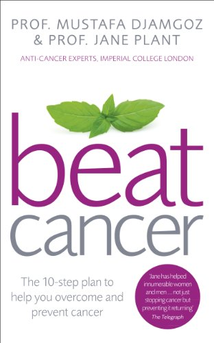 9780091947958: Beat Cancer: The 10-Step Plan to Help You Overcome and Prevent Cancer