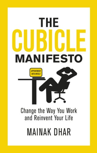 9780091947972: The Cubicle Manifesto: Change the Way You Work and Reinvent Your Life