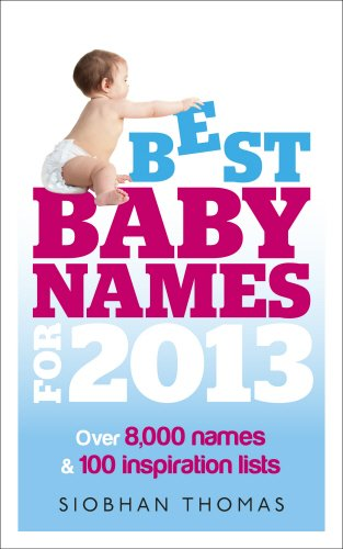 9780091947989: Best Baby Names for 2013