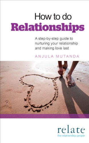 9780091947996: How to do Relationships: A step-by-step guide to nurturing your relationship and making love last