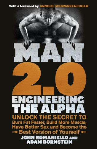 9780091948009: Man 2.0: Engineering the Alpha: Unlock the Secret to Burn Fat Faster, Build More Muscle, Have Better Sex and Become the Best Version of Yourself