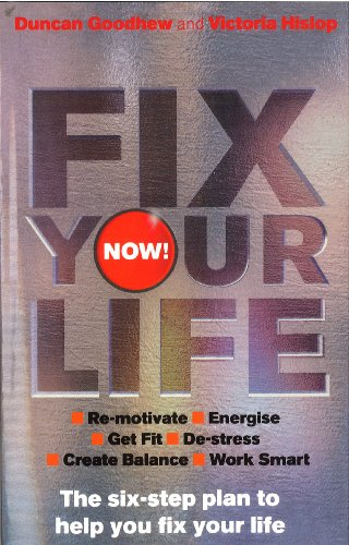 9780091948061: Fix Your Life - Now!: The Six-step Plan to Help You Fix Your Life