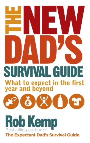 9780091948115: The New Dad's Survival Guide: What to Expect in the First Year and Beyond