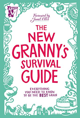 9780091948146: The New Granny's Survival Guide: Everything You Need to Know to be the Best Gran