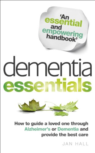 9780091948160: Dementia Essentials: How to Guide a Loved One Through Alzheimer's or Dementia and Provide the Best Care