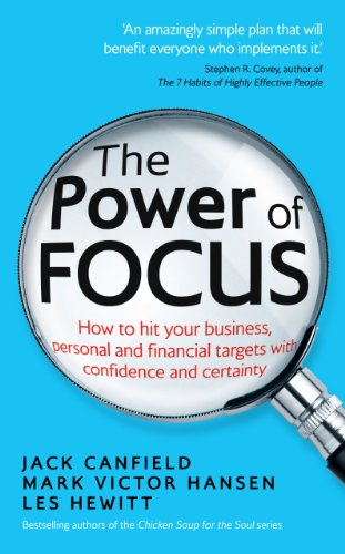 9780091948221: The Power of Focus: How to Hit Your Business, Personal and Financial Targets with Confidence and Certainty