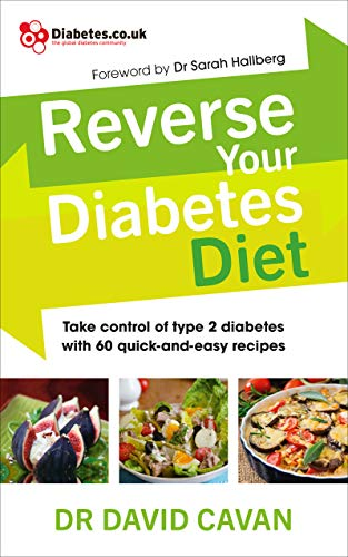 9780091948245: Reverse Your Diabetes Diet: Take Control of Type 2 Diabetes with 60 Quick-and-Easy Recipes