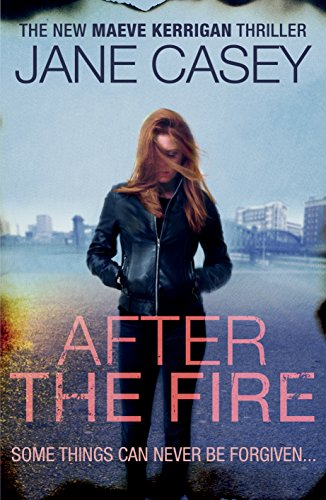 9780091948313: After the Fire (Maeve Kerrigan)