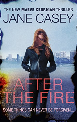 9780091948320: After the Fire (Maeve Kerrigan)