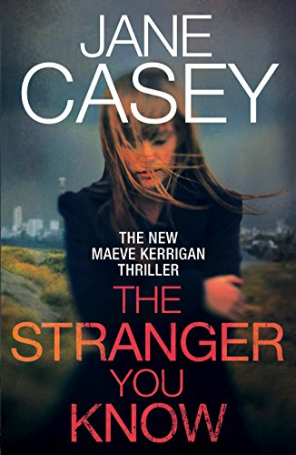 9780091948344: The Stranger You Know: (Maeve Kerrigan 4)