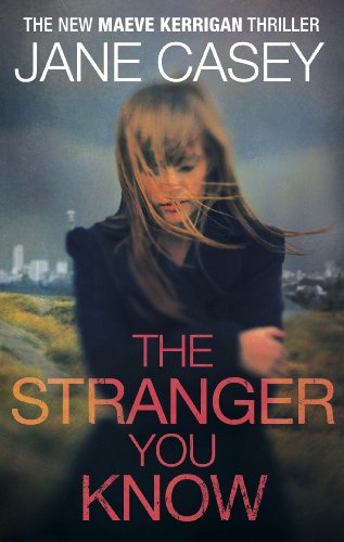 9780091948368: The Stranger You Know: (Maeve Kerrigan 4)