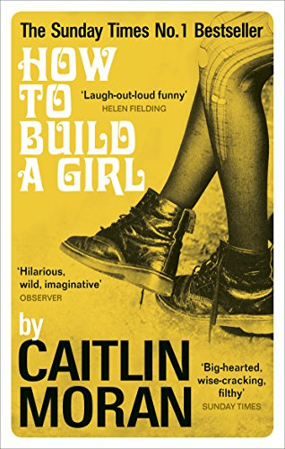 9780091949013: How to Build a Girl