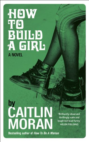 9780091949020: How to Build a Girl