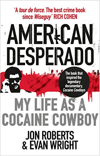 9780091949419: American Desperado: My life as a Cocaine Cowboy
