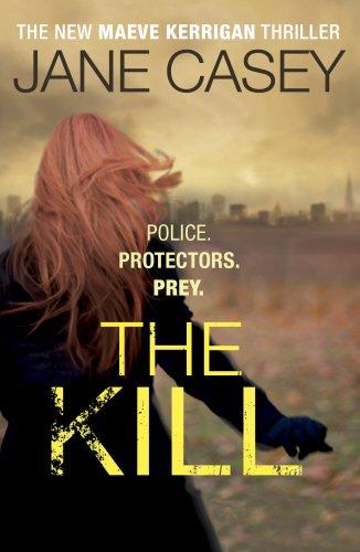 The Kill (Maeve Kerrigan): Casey, Jane