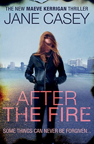 9780091949693: After the Fire (Maeve Kerrigan)