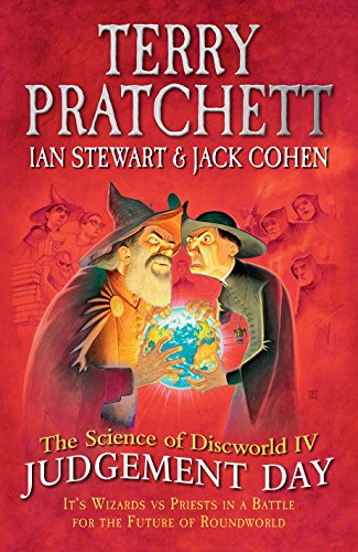 9780091949792: The Science of Discworld IV: Judgement Day: It's Wizards Vs Priests in a Battle for the Future of Roundworld