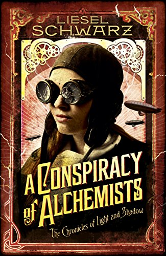 9780091949860: A Conspiracy of Alchemists: Chronicles of Light and Shadow (Chronicles of Light & Shadow 1)