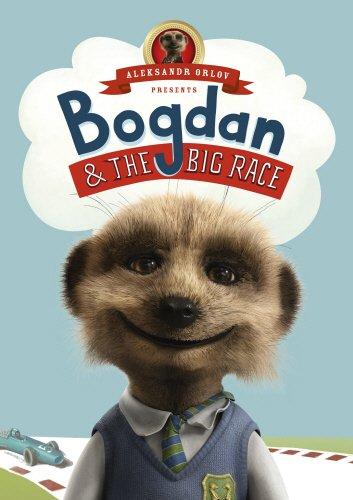 9780091950033: Bogdan and the Big Race: (Meerkat Tales) (Aleksandr the Meerkat)